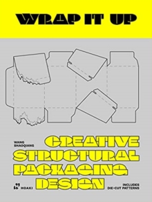 Image for Wrap It Up: Creative Structural Packaging Design. Includes Diecut Patterns