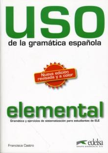 Image for Uso de la gramatica espanola : Nivel elemental - New edition 2010 (revised an