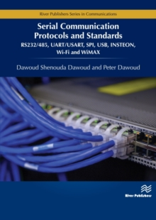 Image for Serial Communication Protocols and Standards : RS232/485, UART/USART, SPI, USB, INSTEON, Wi-Fi and WiMAX
