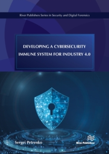 Image for Developing a Cybersecurity Immune System for Industry 4.0
