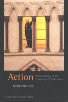 Image for Action - Anthropology in the Company of Shakespeare
