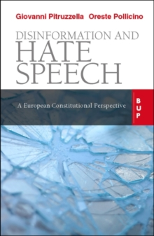 Image for Disinformation and Hate Speech : A European Constitutional Perspective