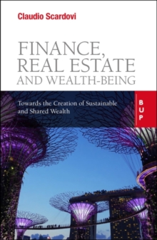 Image for Finance, Real Estate and Wealth-being : Towards the Creation of Sustainable and Shared Wealth
