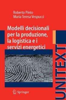 Image for Modelli decisionali per la produzione, la logistica ed i servizi energetici