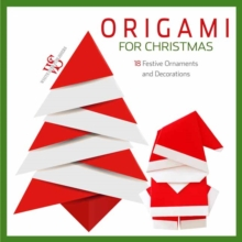 Image for Origami for Christmas : 18 Festive Ornaments and Decorations