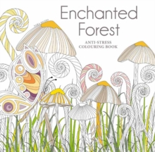 Image for Enchanted Forest: An Anti-Stress Colouring Book