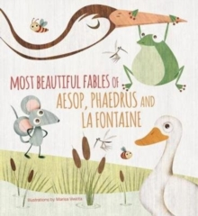 Image for Most beautiful fables of Aesop, Phaedrus and La Fontaine