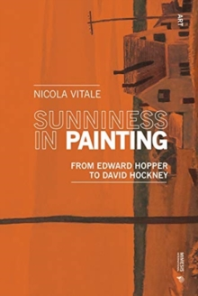 Image for Sunniness in painting  : from Edward Hopper to David Hockney