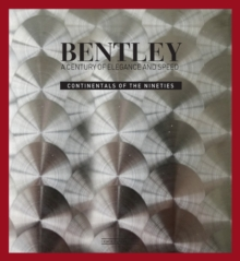 Image for Bentley : A Century of Elegance and Speed - Continentals of the Nineties