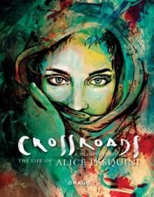 Image for Crossroads : A Glimpse into the Life of Alice Pasquini