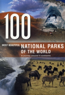 Image for 100 Most Beautiful National Parks of the World : A Journey Across Five Continents