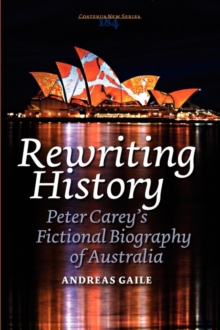 Image for Rewriting History : Peter Carey's Fictional Biography of Australia