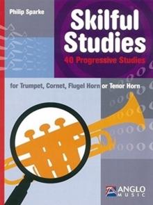 Image for Skilful studies  : trumpet, cornet, flugel horn or tenor horn