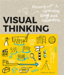 Image for Visual thinking  : empowering people & organizations through visual collaboration