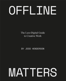 Image for Offline Matters : The Less-Digital Guide to Creative Work