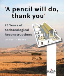 Image for 'A pencil will do, thank you' : 25 Years of Archaeological Reconstructions