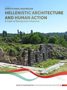 Image for Hellenistic architecture and human action  : a case of reciprocal influence