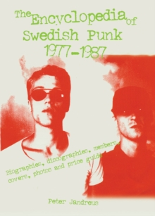 Image for The encyclopedia of Swedish punk and hardcore punk, 1977-1987