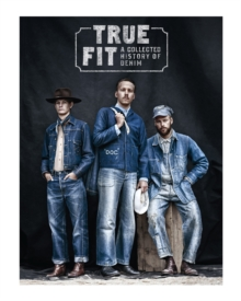 Image for True fit  : a collected history of denim