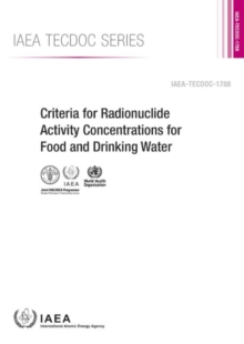 Criteria for Radionuclide Activity Concentrations for Food and Drinking Water