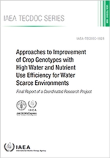 Approaches to Improvement of Crop Genotypes with High Water and Nutrient Use Efficiency for Water Scarce Environments