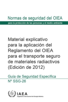 Image for Advisory Material for the IAEA Regulations for the Safe Transport of Radioactive Material, 2012 Edition : Specific Safety Guide