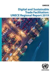 Image for Digital and Sustainable Trade Facilitation Implementation in the UNECE Region : 2019 Regional UNECE Survey on Trade Facilitation