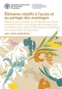 Image for Elements relatifs a l'acces et au partage des avantages : Elements visant a faciliter la concretisation au niveau national de l'acces et du partage des avantages dans les differents sous-secteurs des