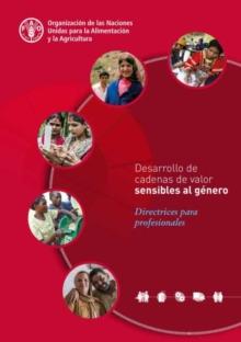 Image for Desarrollo de cadenas de valor sensibles al genero : Directrices para profesionales