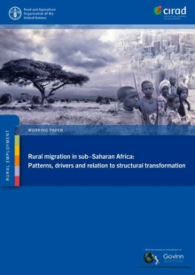 Image for Rural migration in sub-Saharan Africa: patterns, drivers and relation to structural transformation : Rural employment working paper