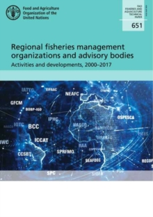Image for Regional Fisheries Management Organizations and Advisory Bodies : Activities and Developments, 2000-2017