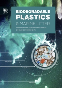 Image for Biodegradable plastics & marine litter : misconceptions, concerns and impacts on marine environments