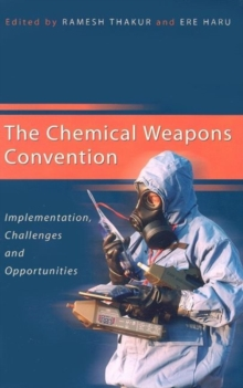 Image for The Chemical Weapons Convention : Implementation Challenges and Opportunities