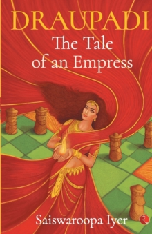 Image for Draupadi  : the tale of an empress