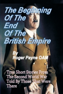 Image for Beginning of the End of The British Empire : True Short Stories That Show How the Demise of British Empire Began With The Second World War