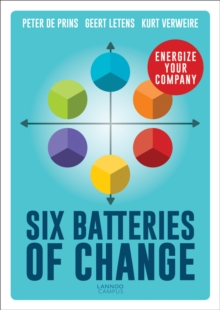 Image for The batteries of change  : how to infuse energy in your organization to get effective change