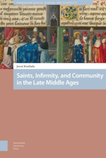 Image for Saints, Infirmity, and Community in the Late Middle Ages