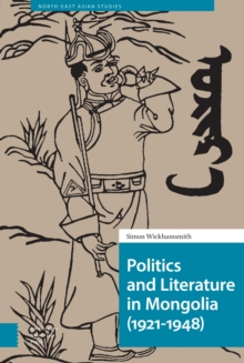 Image for Politics and Literature in Mongolia (1921-1948)