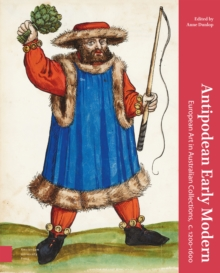 Image for Antipodean Early Modern : European Art in Australian Collections, c. 1200-1600