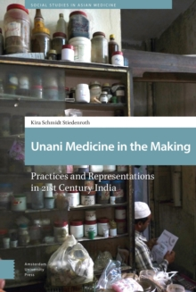Image for Unani Medicine in the Making : Practices and Representations in 21st-century India