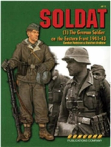 Image for 6512 Soldat: the German Soldier on the Eastern Front 1941-1943
