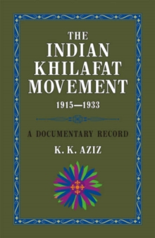 Image for The Indian Khilafat Movement 1915-1933 : A Documentary Record