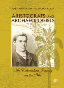 Image for Aristocrats and archaeologists  : an Edwardian journey on the Nile