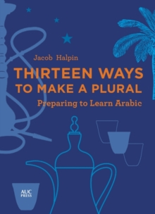 Image for Thirteen Ways to Make a Plural : Preparing to Learn Arabic
