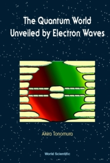 Image for The quantum world unveiled by electron waves