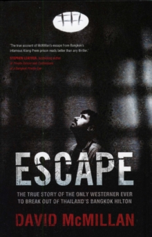 Image for Escape : The True Story of the Only Westerner Ever to Break out of Thailand'Sbangkok Hilton