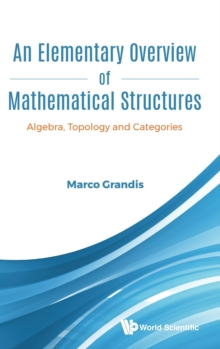 Image for Elementary Overview Of Mathematical Structures, An: Algebra, Topology And Categories