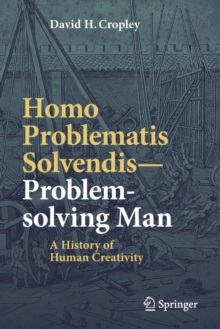 Image for Homo Problematis Solvendis-Problem-solving Man : A History of Human Creativity