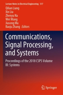 Image for Communications, Signal Processing, and Systems : Proceedings of the 2018 CSPS Volume III: Systems