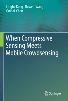 Image for When Compressive Sensing Meets Mobile Crowdsensing